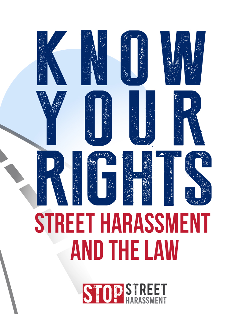 know your rights: street harassment and the law | stop street harassment